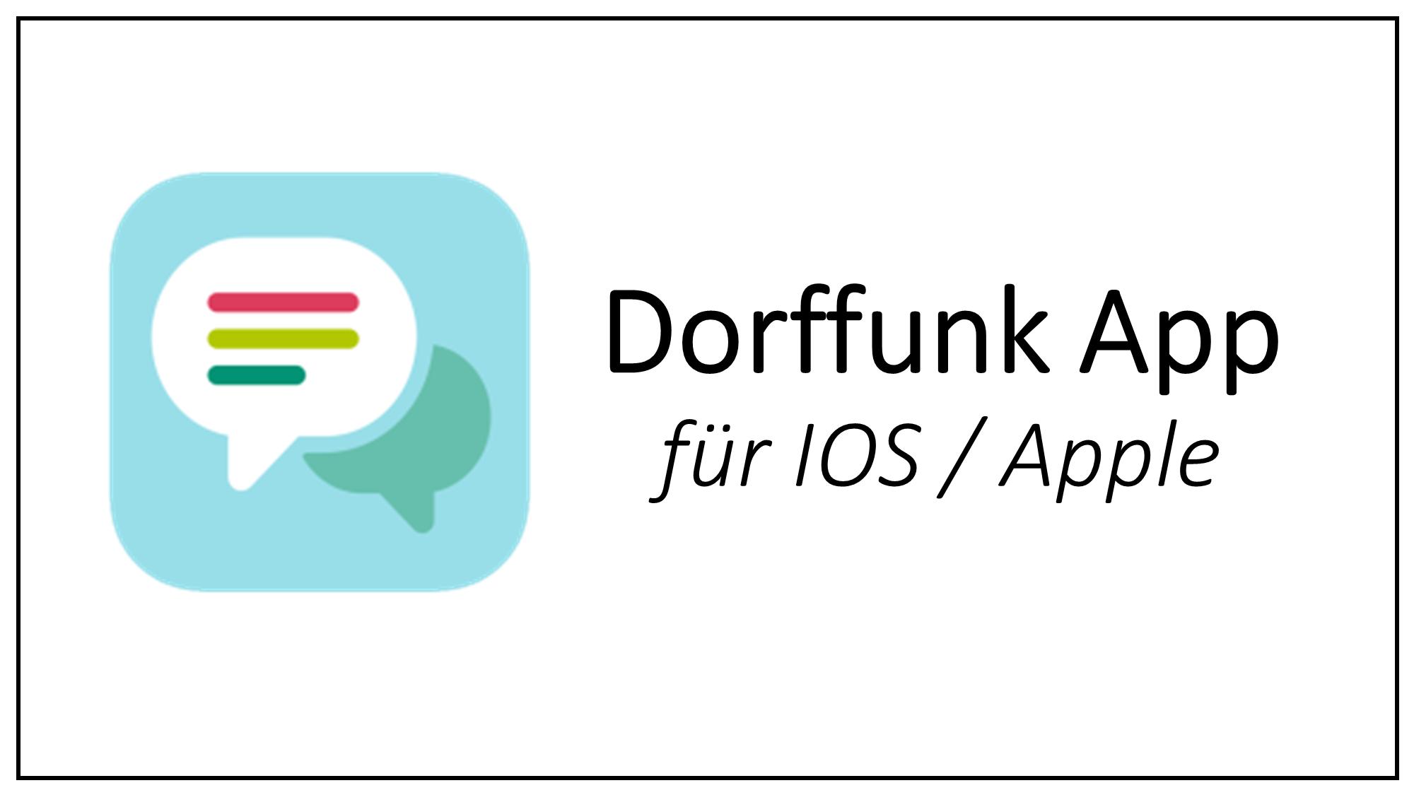 Dorffunk App für IOS Apple